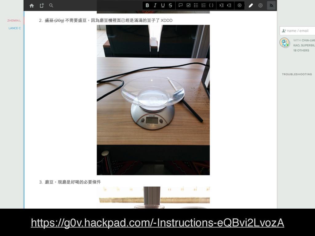 https://g0v.hackpad.com/-Instructions-eQBvi2Lvo...