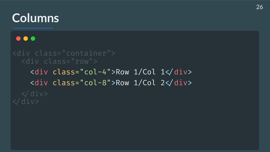 "Columns <div class=""container""> <div class=""ro..."