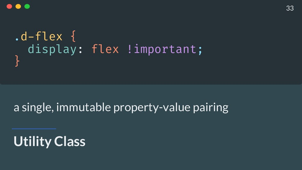 Utility Class .d-flex { display: flex !importa...