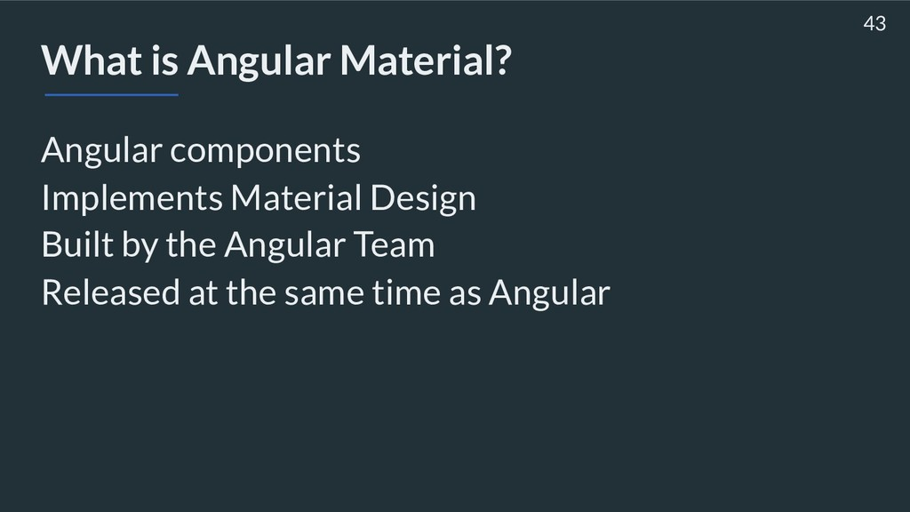 What is Angular Material? Angular components Im...