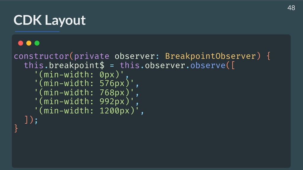 CDK Layout constructor(private observer: Breakp...