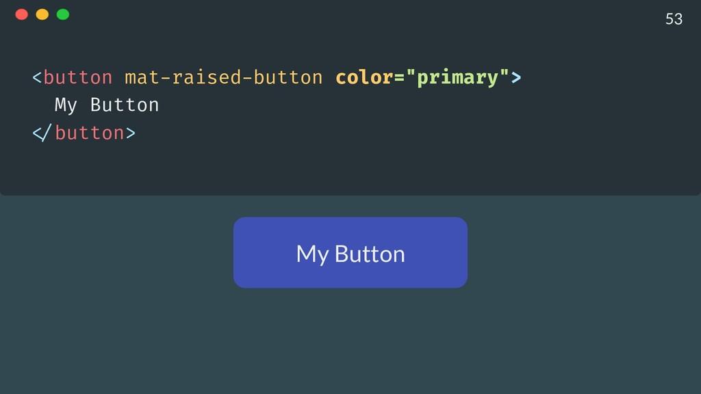 """My Button <button mat-raised-button color=""""prim..."""