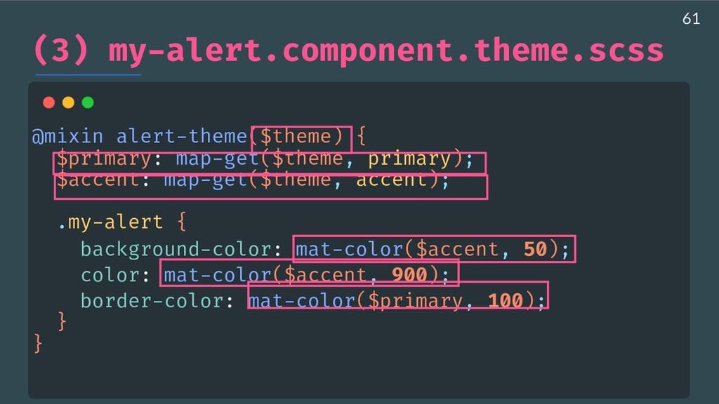 (3) my-alert.component.theme.scss @mixin alert-...