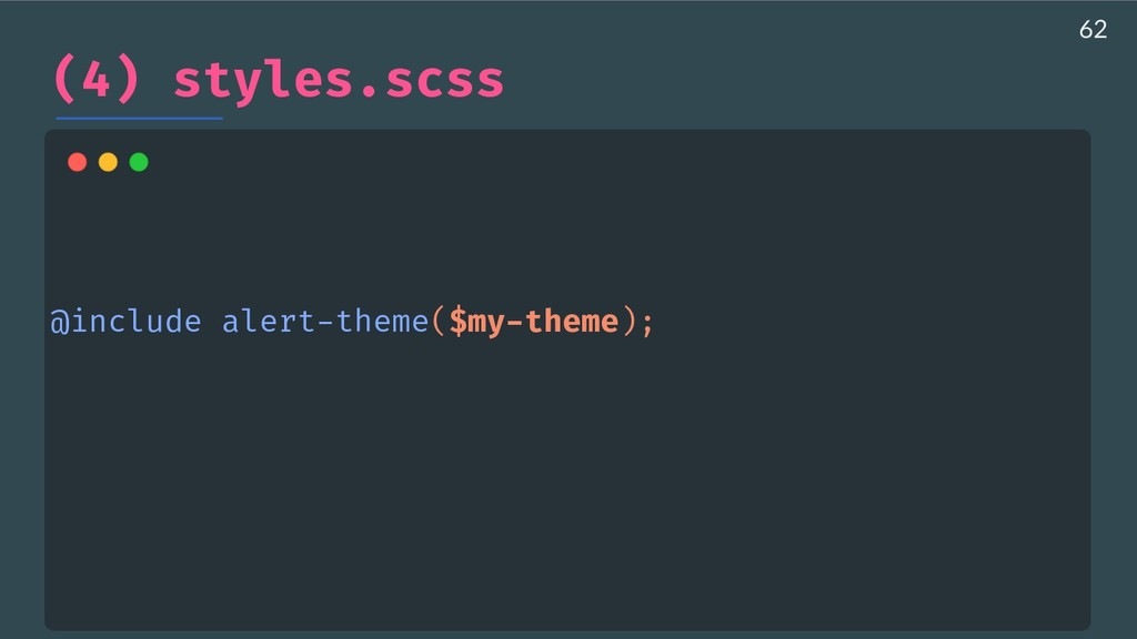 (4) styles.scss @include alert-theme($my-theme)...
