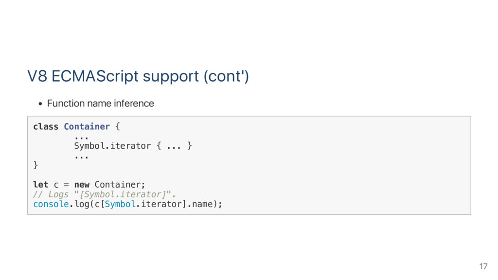 V8 ECMAScript support (cont') Function name inf...