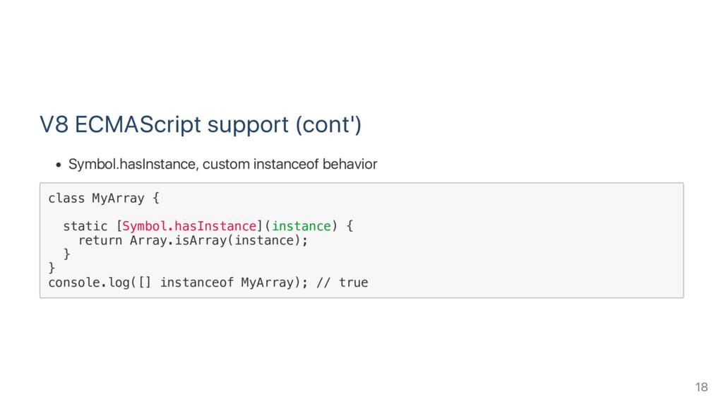V8 ECMAScript support (cont') Symbol.hasInstanc...