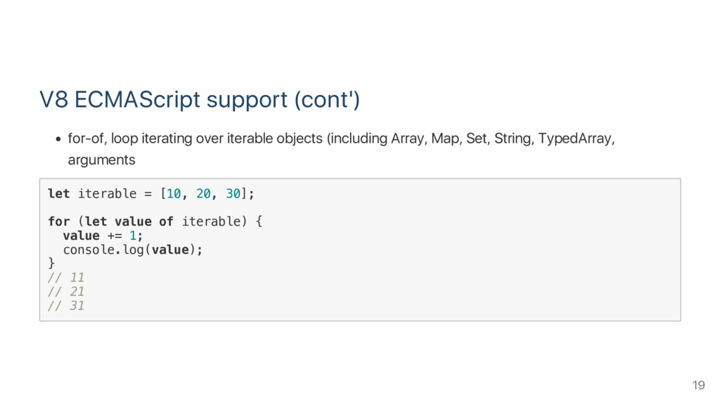 V8 ECMAScript support (cont') for‑of, loop iter...
