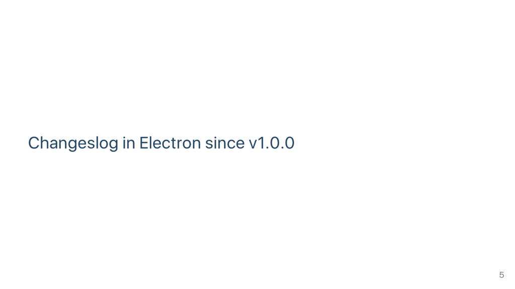 Changeslog in Electron since v1.0.0 5