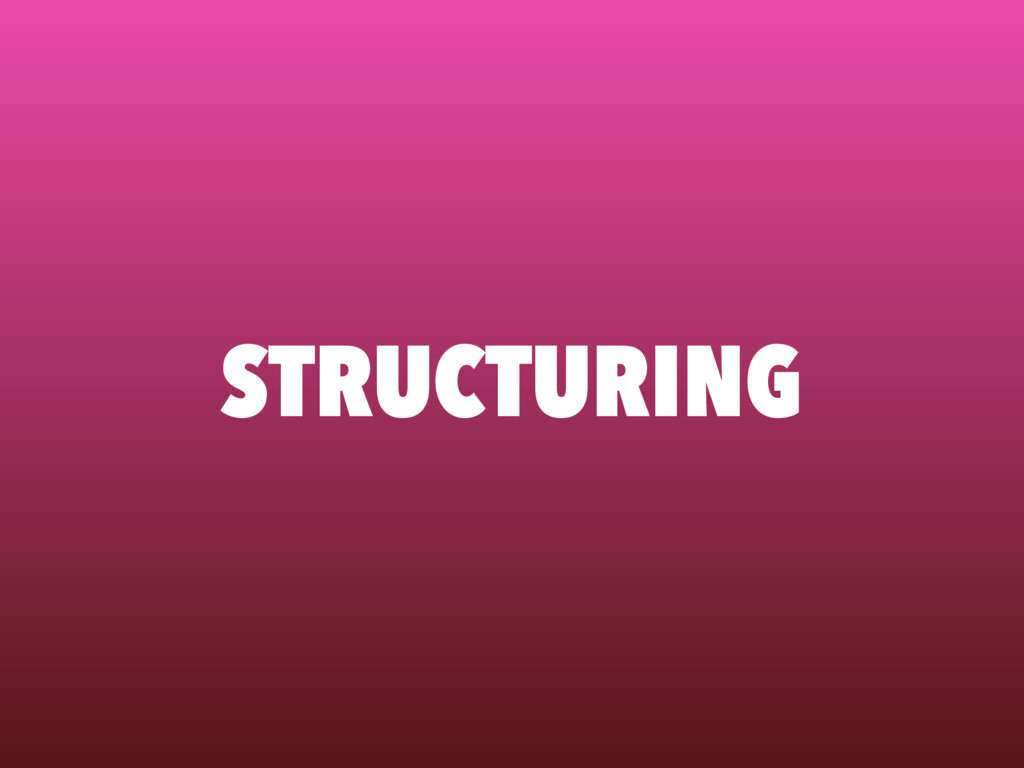 STRUCTURING