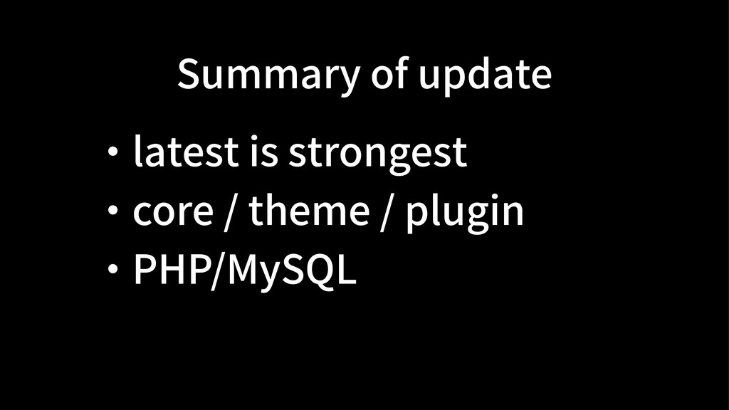 Summary of update ・ latest is strongest ・ core ...