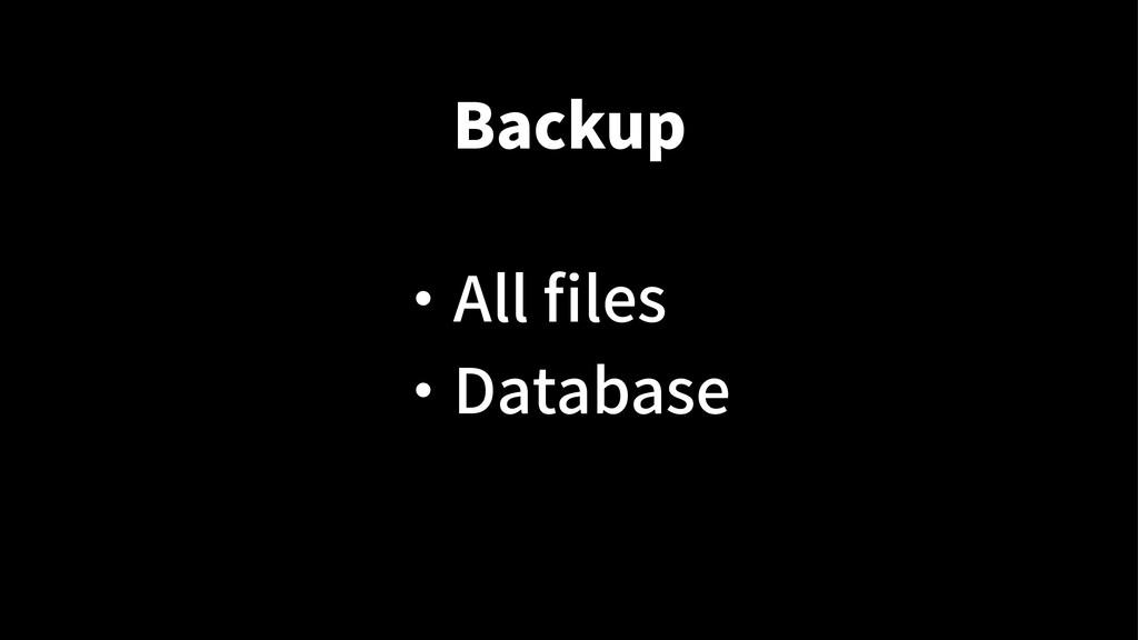 Backup ・ All files ・ Database