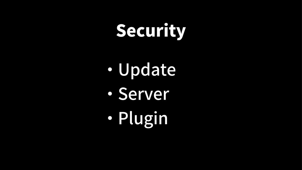 Security ・ Update ・ Server ・ Plugin
