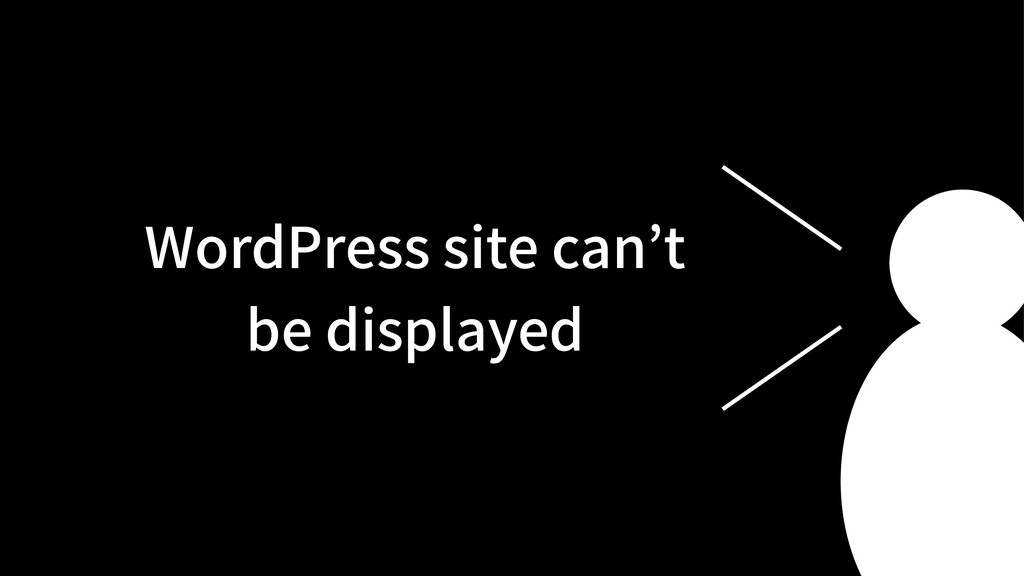WordPress site can't be displayed