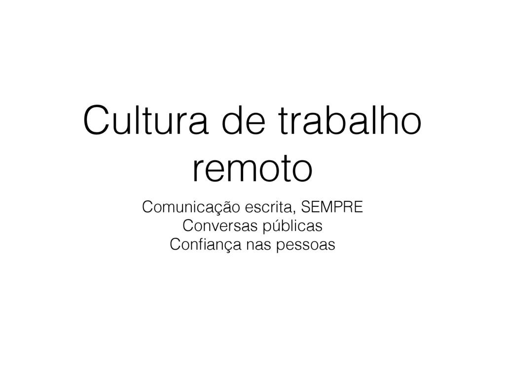 Cultura de trabalho remoto Comunicação escrita,...