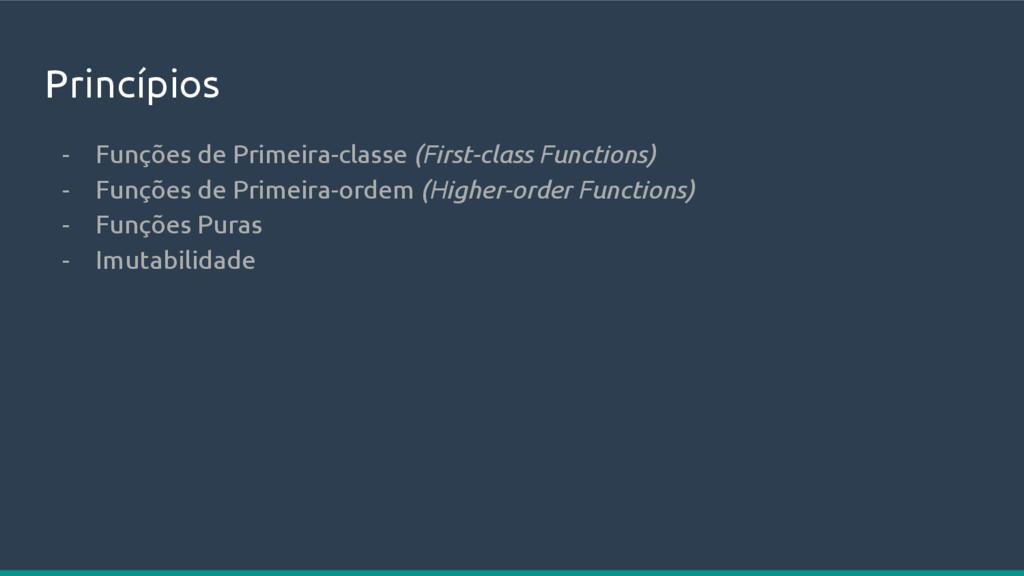 Princípios - Funções de Primeira-classe (First-...