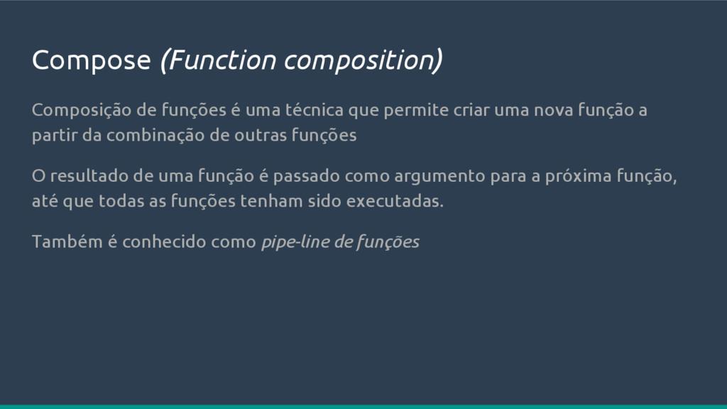 Compose (Function composition) Composição de fu...