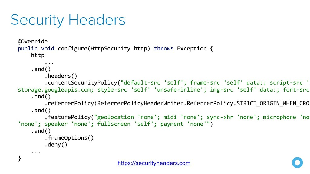Security Headers @Override public void configur...