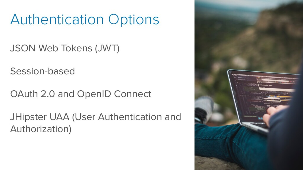 Authentication Options JSON Web Tokens (JWT) Se...
