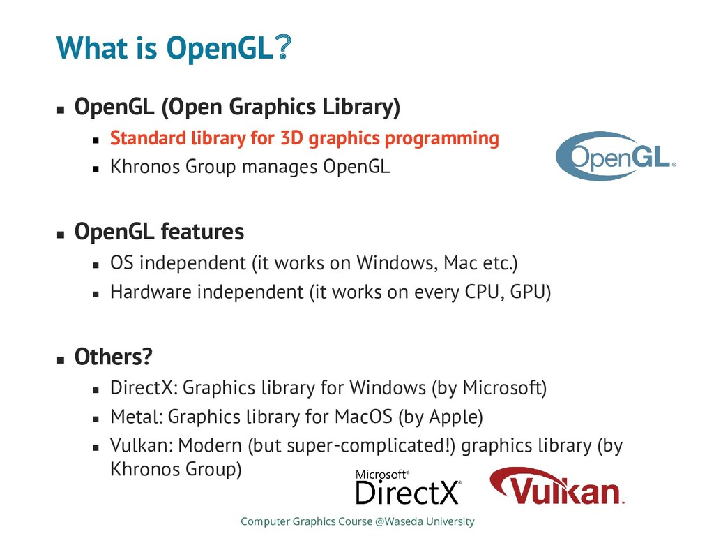 What is OpenGL? ◼ OpenGL (Open Graphics Library...