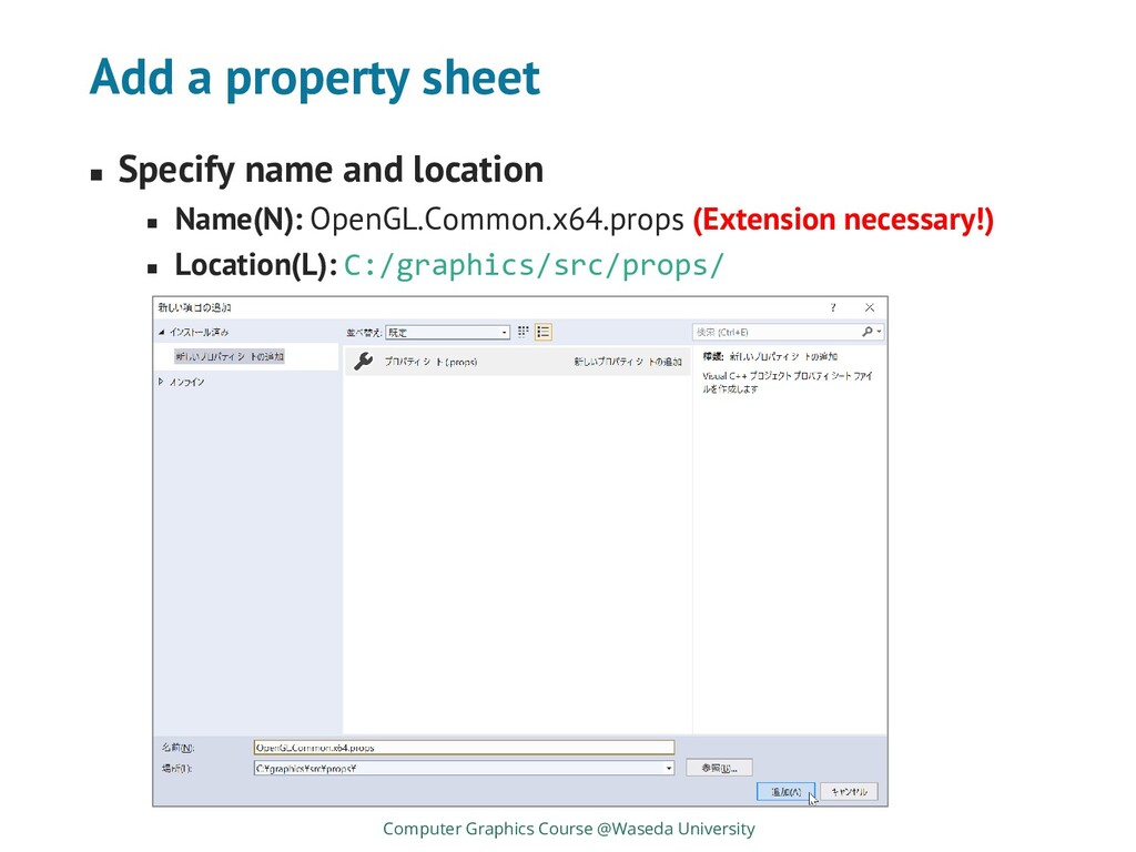 Add a property sheet ◼ Specify name and locatio...