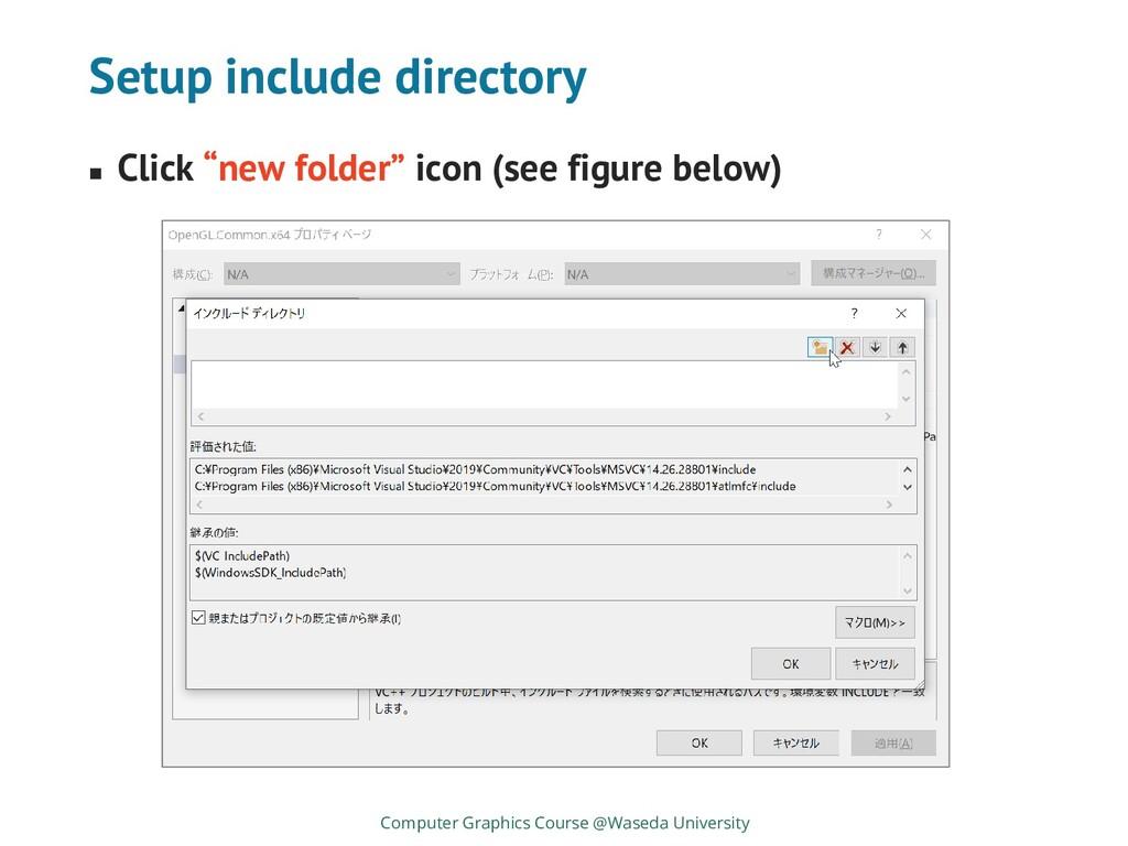 "Setup include directory ◼ Click ""new folder"" ic..."