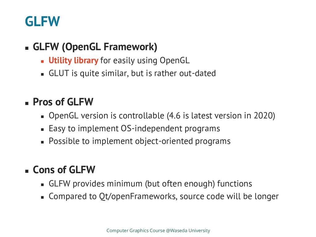 GLFW ◼ GLFW (OpenGL Framework) ◼ Utility librar...