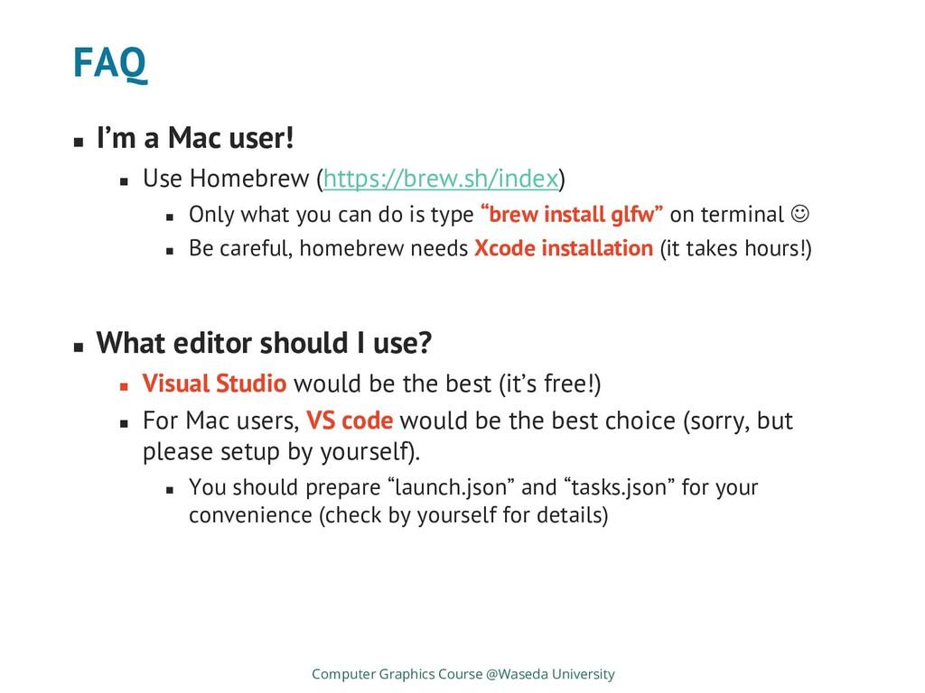 FAQ ◼ I'm a Mac user! ◼ Use Homebrew (https://b...