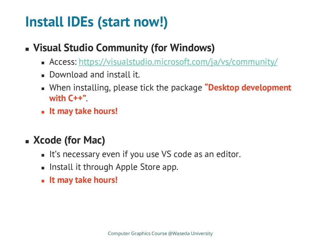 Install IDEs (start now!) ◼ Visual Studio Commu...
