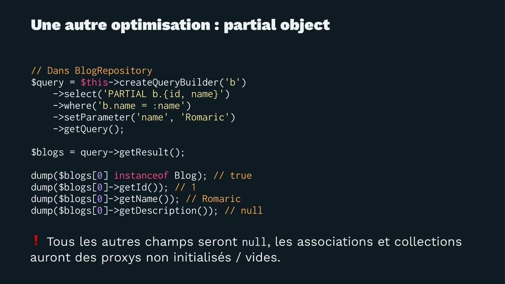Une autre optimisation : partial object // Dans...