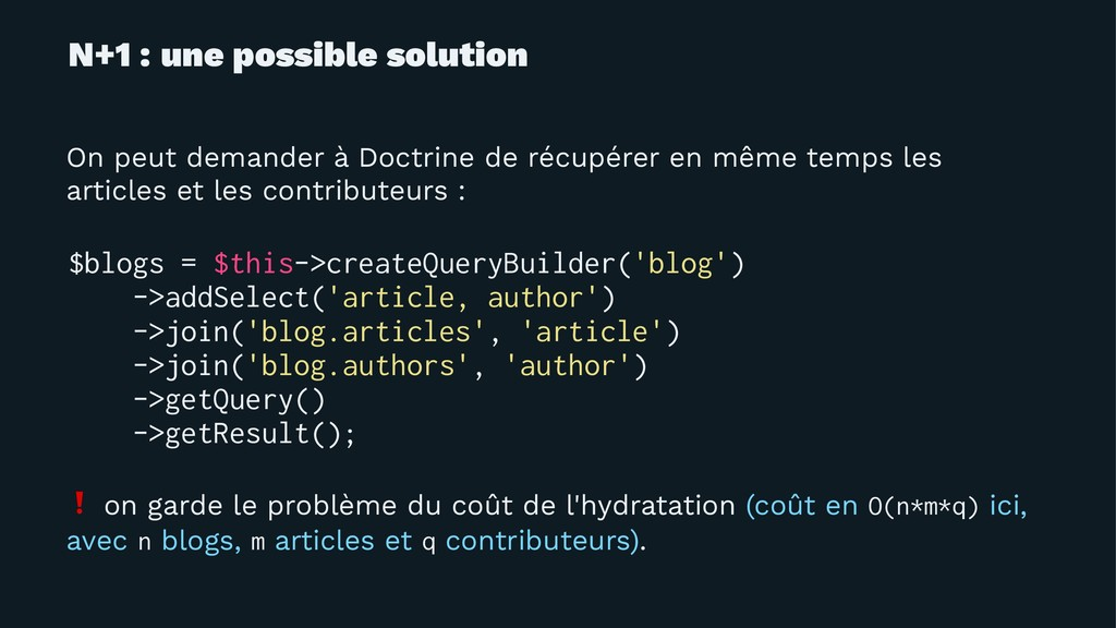 N+1 : une possible solution On peut demander à ...