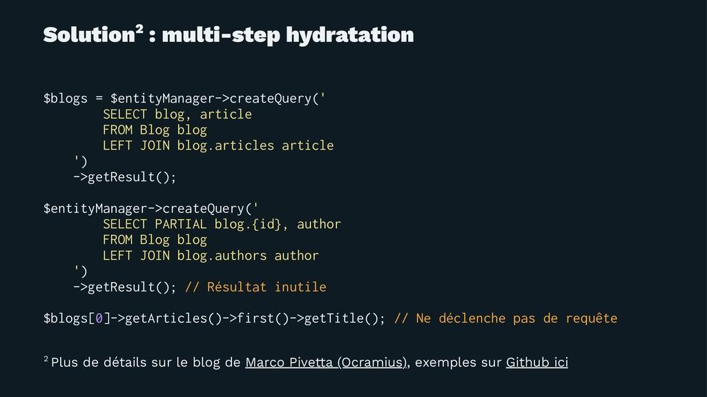 Solution2 : multi-step hydratation $blogs = $en...