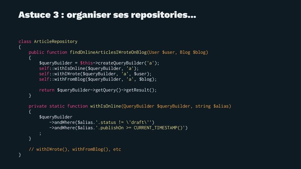 Astuce 3 : organiser ses repositories... class ...