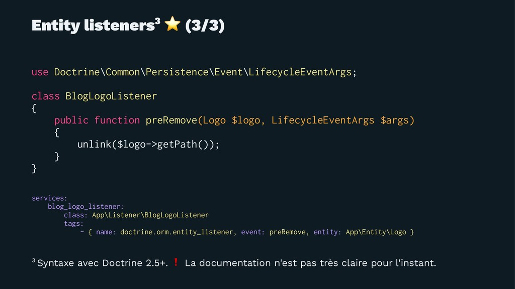 Entity listeners3 ⭐ (3/3) use Doctrine\Common\P...
