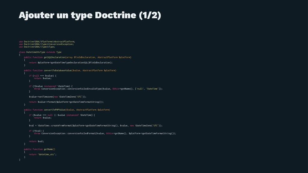 Ajouter un type Doctrine (1/2) use Doctrine\DBA...
