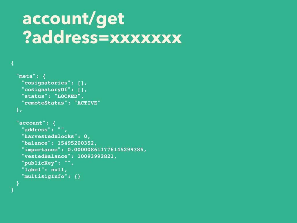 "account/get ?address=xxxxxxx { ""meta"": { ""cosig..."
