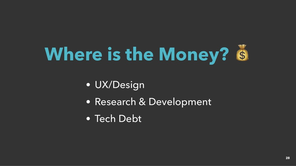 Where is the Money? Where is the Money? UX/Desi...