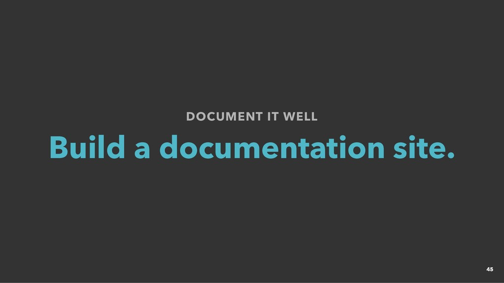 DOCUMENT IT WELL DOCUMENT IT WELL Build a docum...