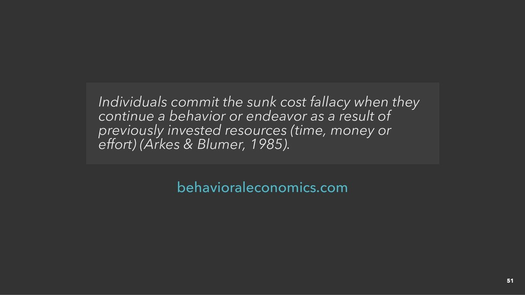 Individuals commit the sunk cost fallacy when t...