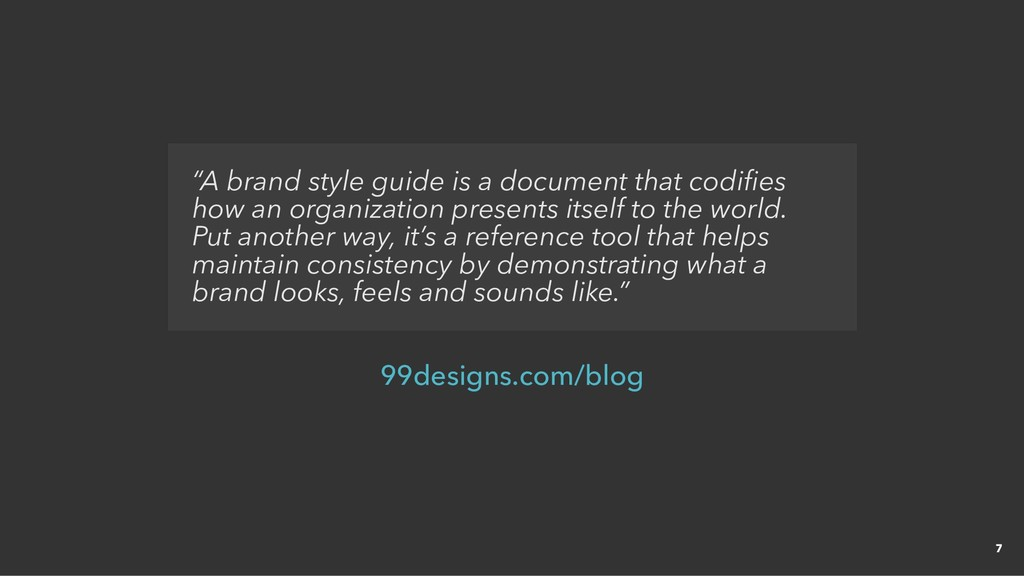 """""""A brand style guide is a document that codifies..."""