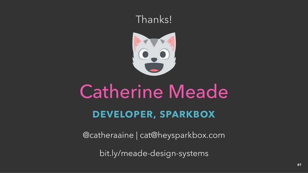 Thanks! Thanks! Catherine Meade Catherine Meade...