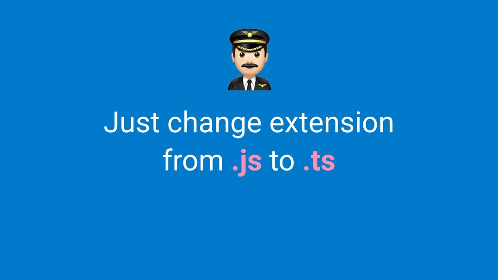 Just change extension from .js to .ts %