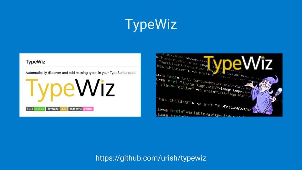 TypeWiz https://github.com/urish/typewiz