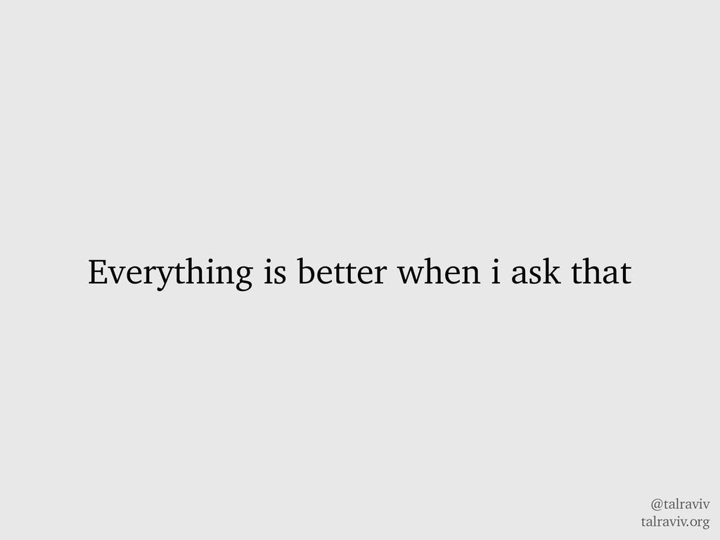 @talraviv talraviv.org Everything is better whe...