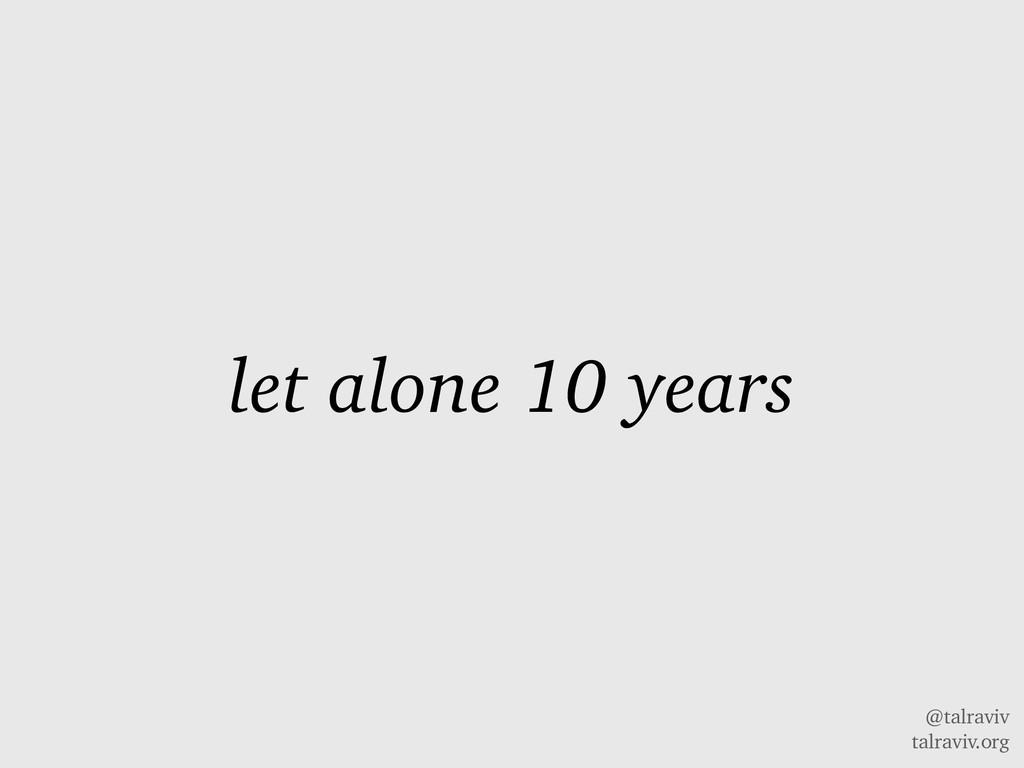 @talraviv talraviv.org let alone 10 years
