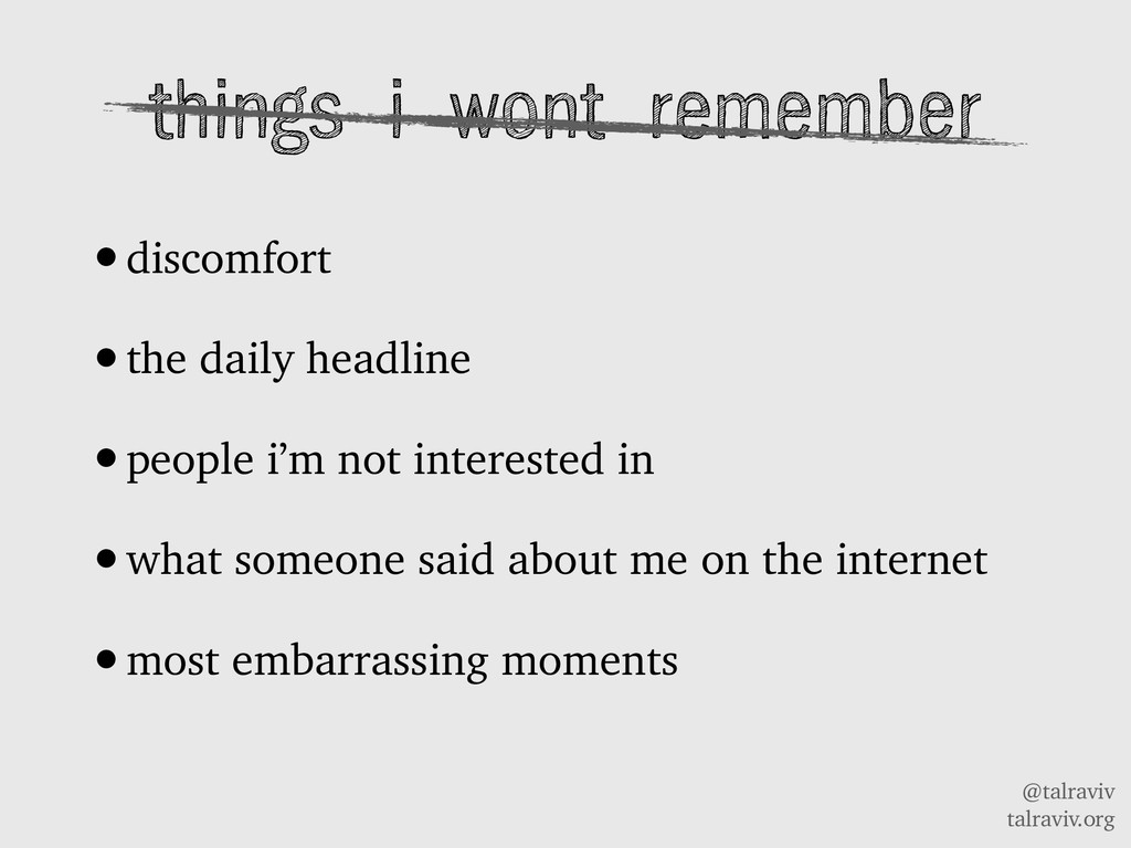 @talraviv talraviv.org things i wont remember •...