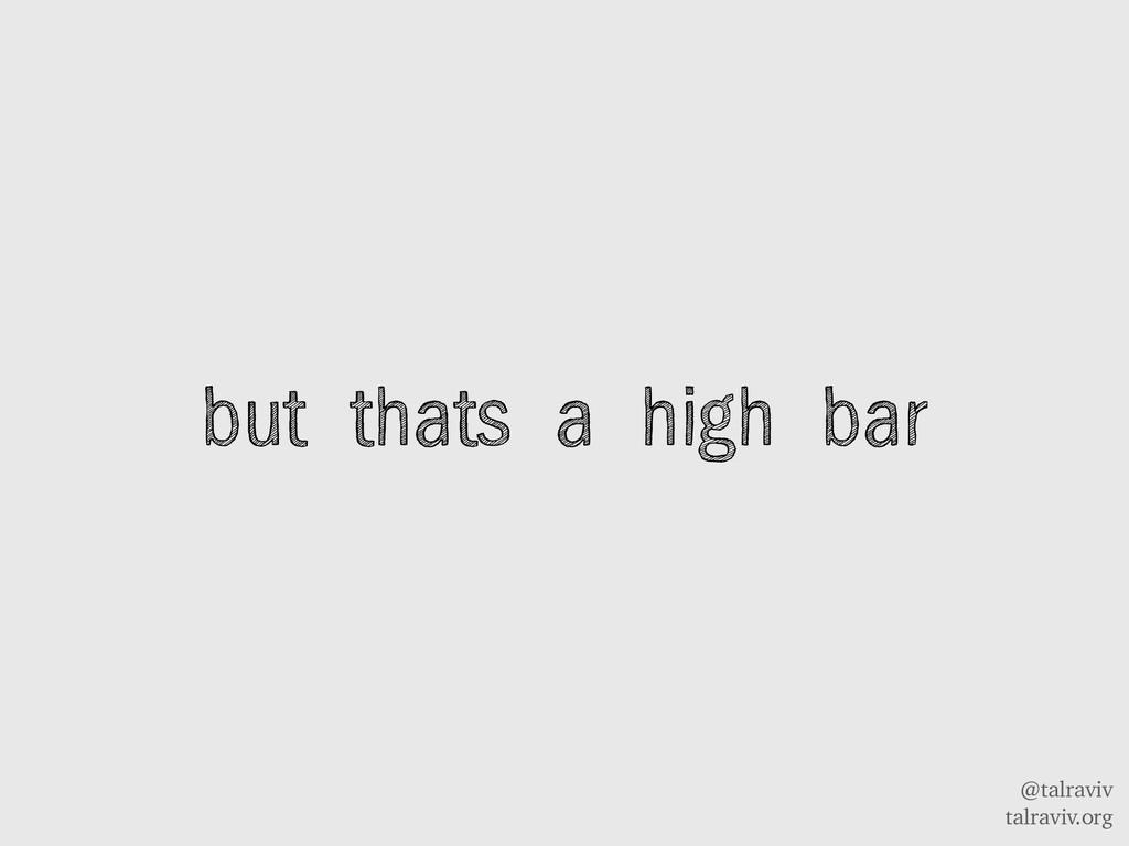 @talraviv talraviv.org but thats a high bar