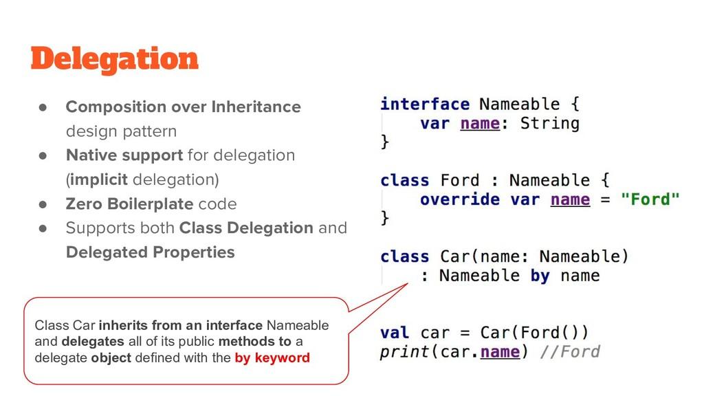 Delegation ● Composition over Inheritance desig...