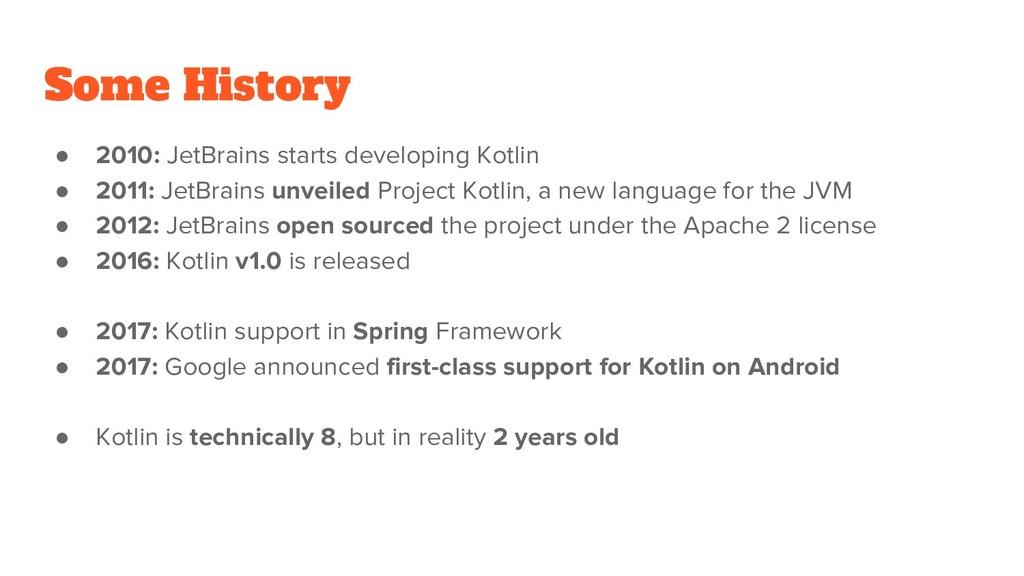 Some History ● 2010: JetBrains starts developin...