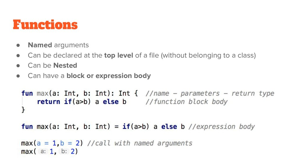 Functions ● Named arguments ● Can be declared a...
