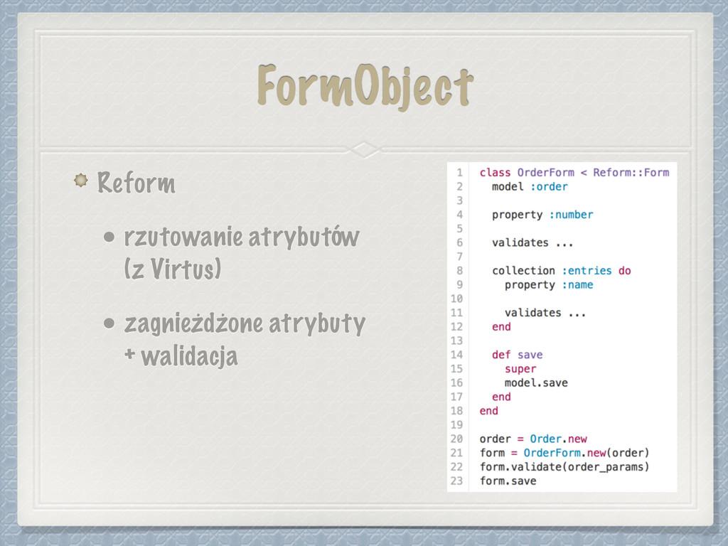 FormObject Reform • rzutowanie atrybutów (z Vir...